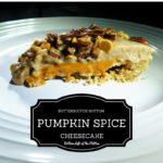 Butterscotch Bottom Pumpkin Spice Cheesecake side view