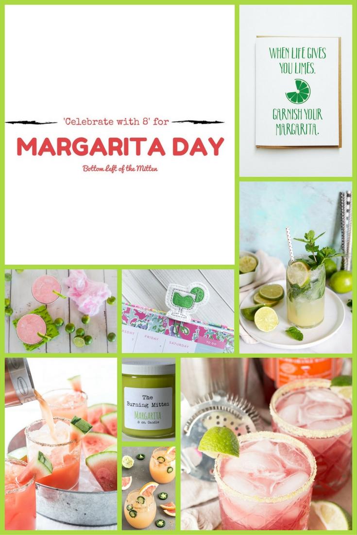 'Celebrate with 8' for National Margarita Day | Bottom Left of the Mitten #Margarita #Celebration
