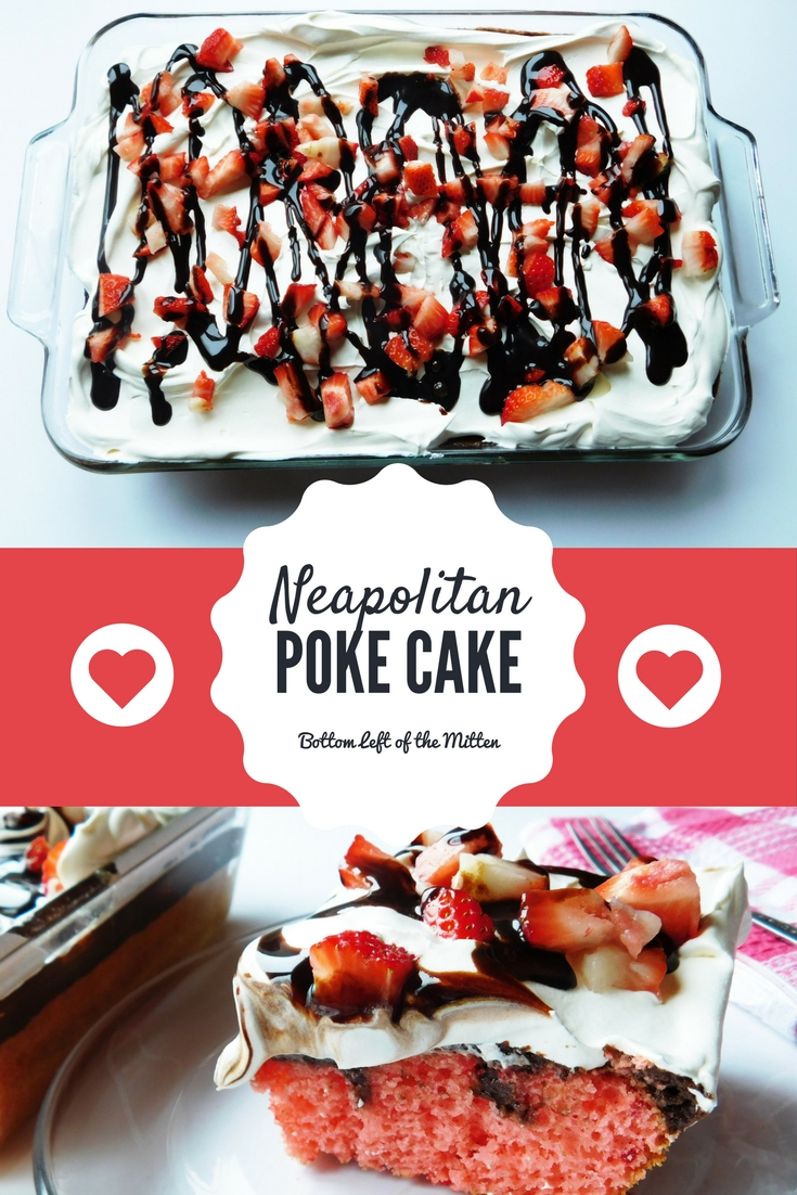 Neapolitan Poke Cake | Bottom Left of the Mitten #cake #pokecake #ValentinesDay