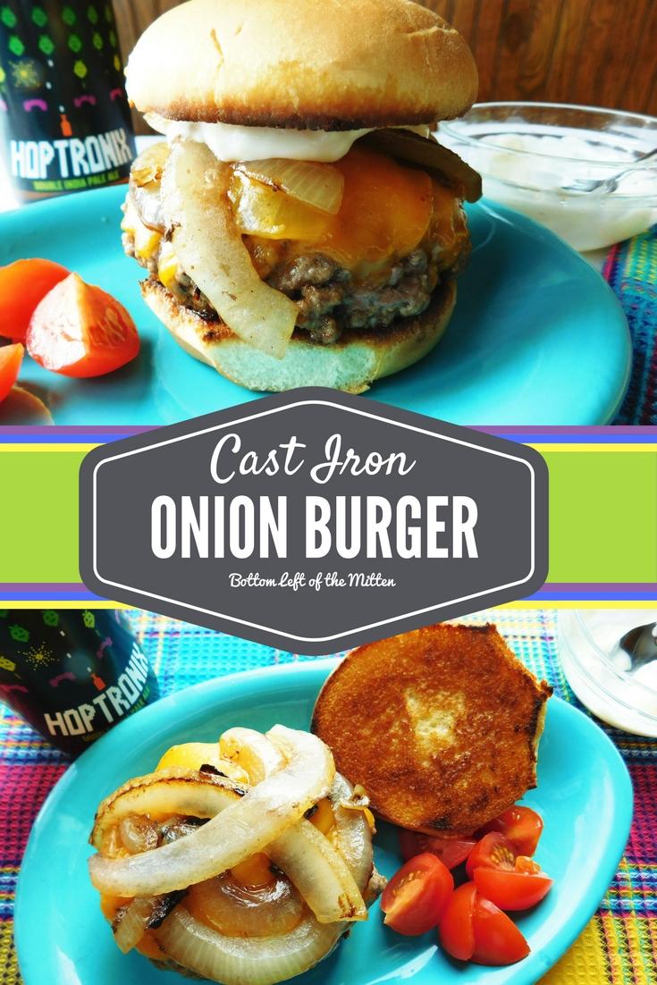 Cast Iron Onion Burgers | Bottom Left of the Mitten #nationalburgermonth #burgerrecipe #onionburger