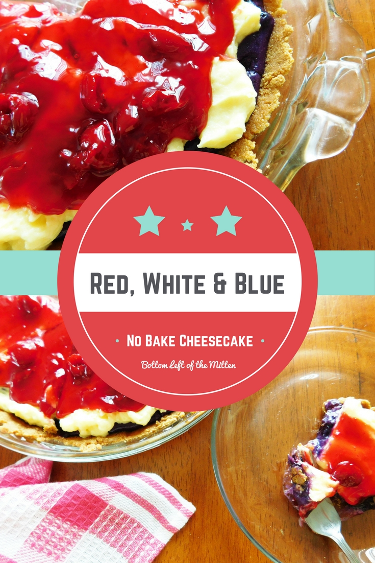 Red White & Blue No Bake Cheesecake   Bottom Left of the Mitten #nobakedessert #cheesecake #4thofjuly