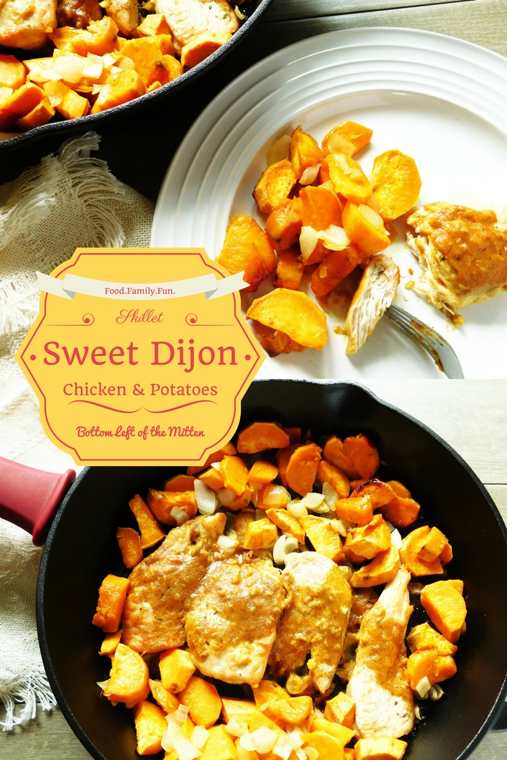 Skillet Sweet Dijon Chicken & Potatoes | Bottom Left of the Mitten #skilletrecipe #chicken #sweetpotatoes