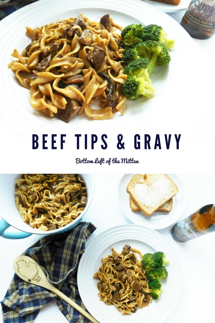 Beef Tips and Gravy | Bottom Left of the Mitten #beeftips #gravy #comfortfood