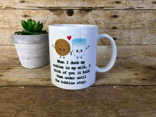 When I Dunk My Cookie In Milk I Think Of You Coffee Mug from  EndlessCreationsCo