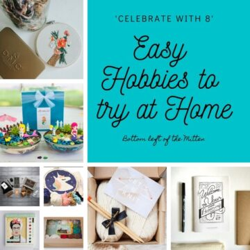 Eight Easy Hobbies to Try at Home from Bottom Left of the Mitten