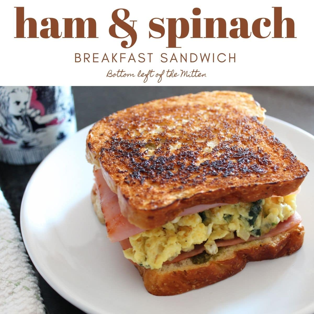 collage of image of Ham & Spinach Breakfast Sandwich with descriptive text