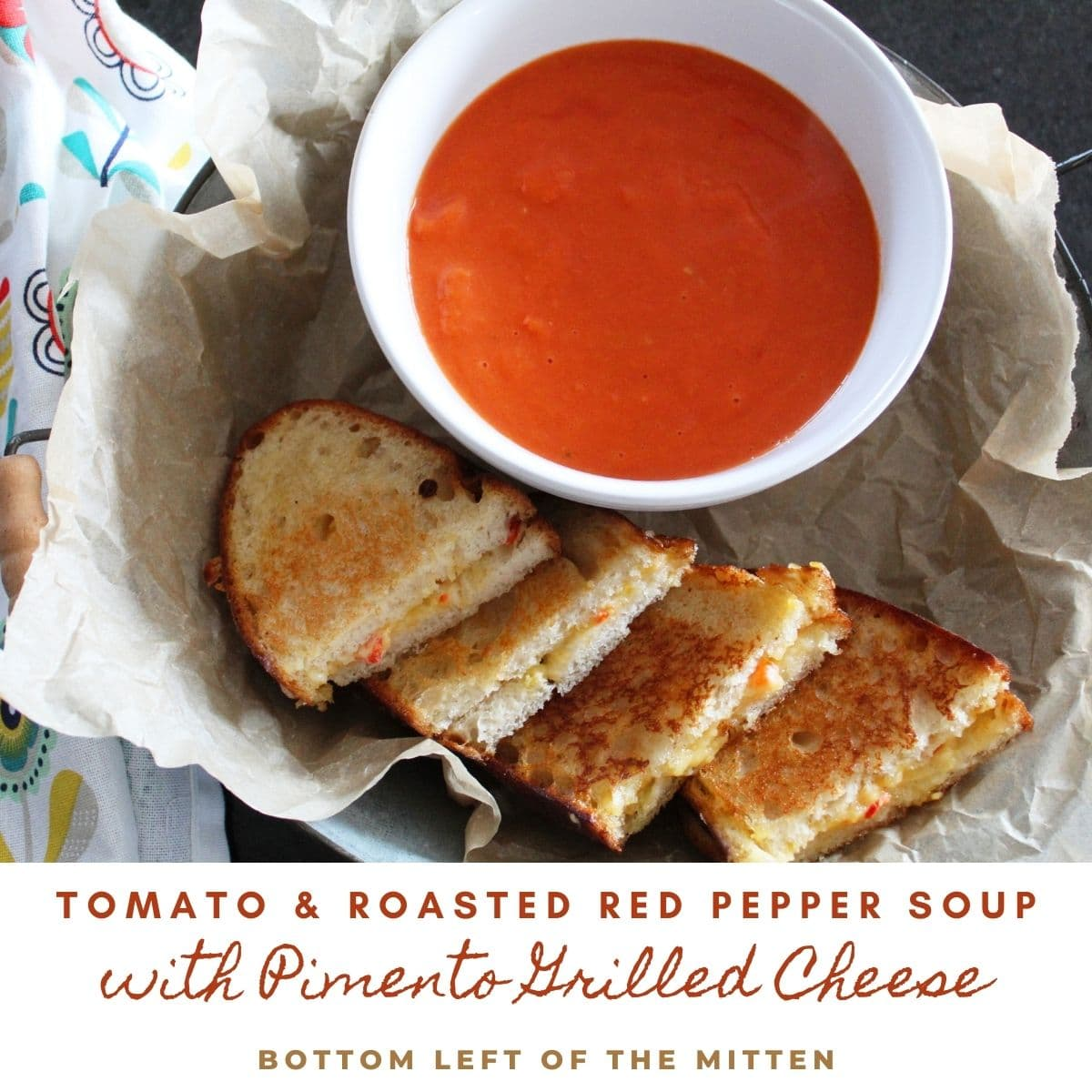 Tomato & Roasted Red Pepper Soup with Pimento Grilled Cheese with descriptive text on it
