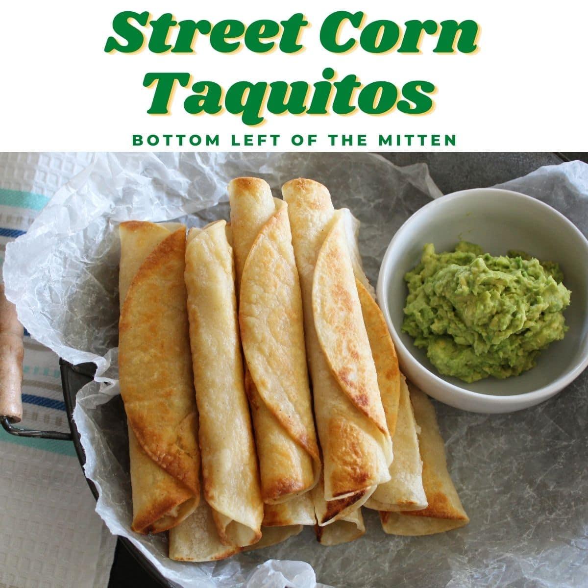 Street Corn Taquitos | Bottom Left of the Mitten