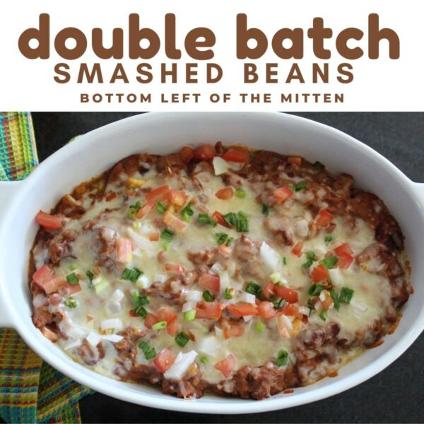 Double Batch Smashed Beans from Bottom Left of the Mitten